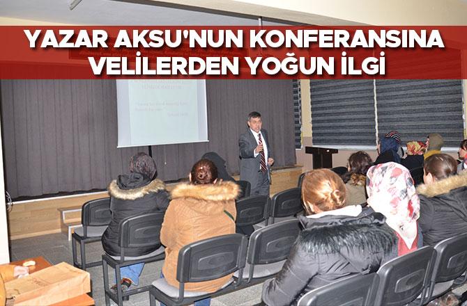 Yazar Aksu'nun Konferansına Velilerden Yoğun İlgi