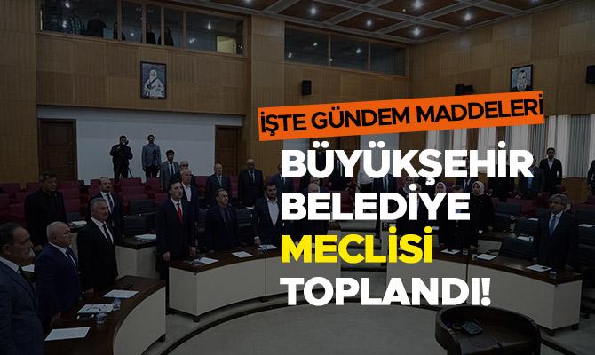 Büyükşehir Belediye Meclisi Toplandı! İşte Gündem Maddeleri