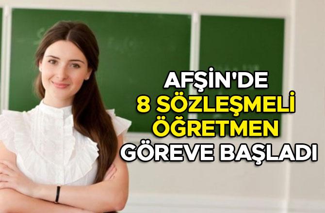 Afşin'de 8 sözleşmeli öğretmen göreve başladı