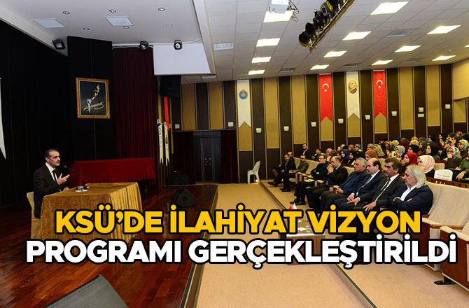 KSÜ'de İlahiyat Vizyon Programı Gerçekleştirildi