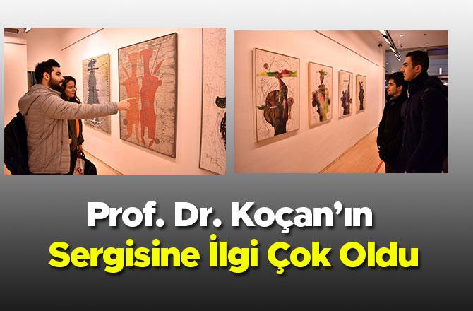 Prof. Dr. Koçan'ın Sergisine İlgi Çok Oldu
