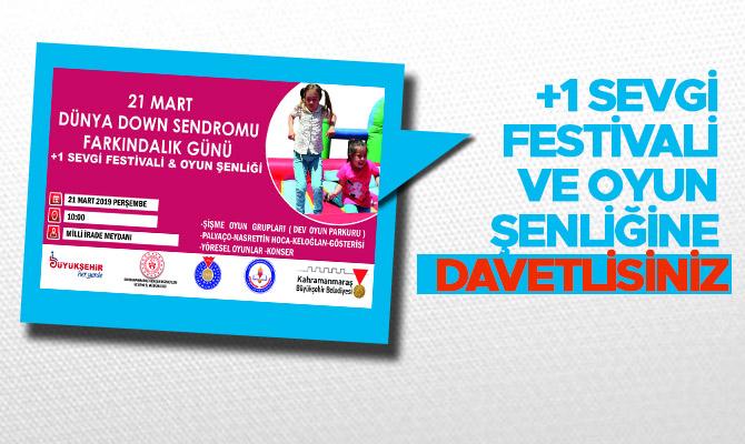 +1 Sevgi Festivali ve Oyun Şenliğine davetlisiniz
