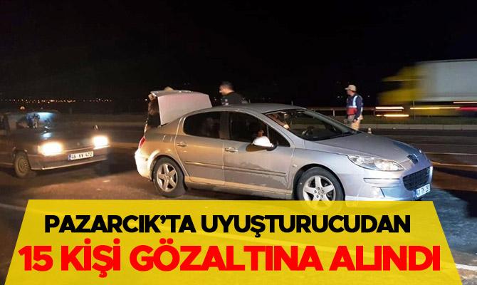 Pazarcık'ta uyuşturucudan 15 kişi gözaltına alındı