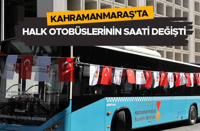 Kahramanmaraş'ta halk otobüslerinin saati değişti