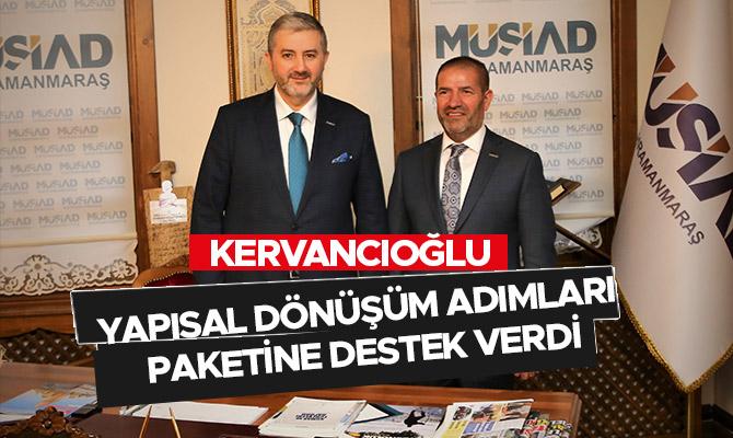 Kervancıoğlu, Yapısal Dönüşüm Adımları Paketine destek verdi