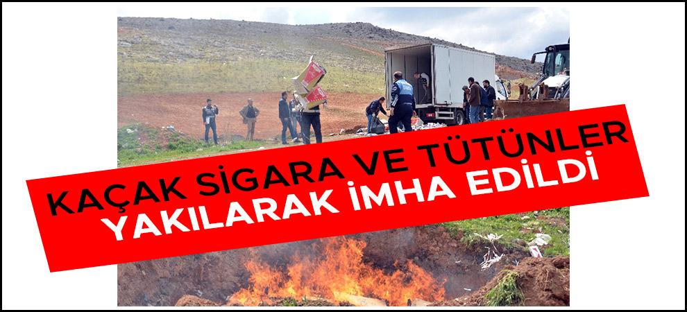 Kahramanmaraş'ta Kaçak sigara ve tütünler yakılarak imha edildi