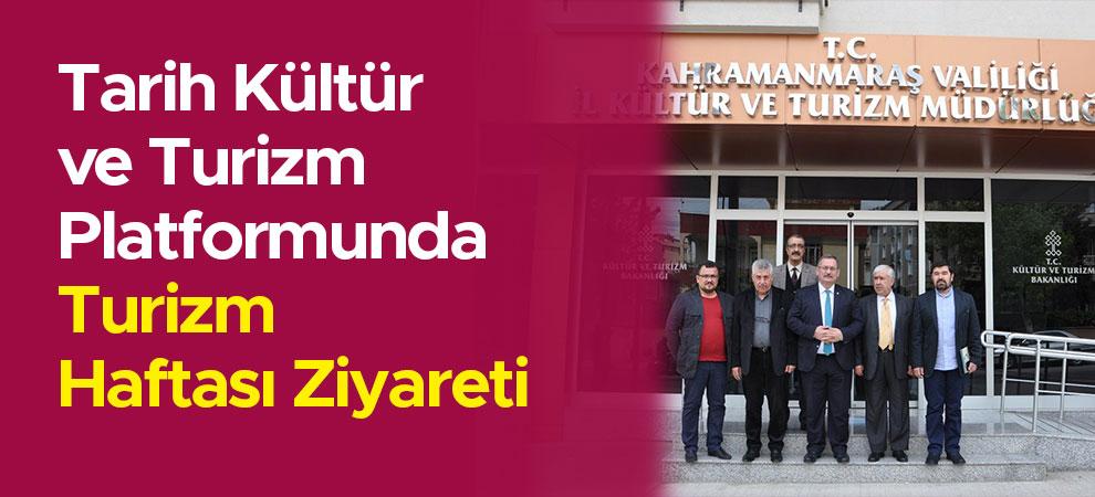 Tarih Kültür ve Turizm Platformunda Turizm Haftası Ziyareti