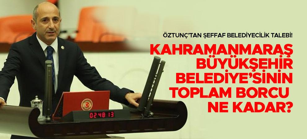 Kahramanmaraş Büyükşehir Belediye'sinin Toplam Borcu Ne Kadar?