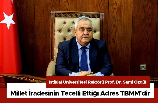 Millet İradesinin Tecelli Ettiği Adres Türkiye Büyük Millet Meclisi'dir