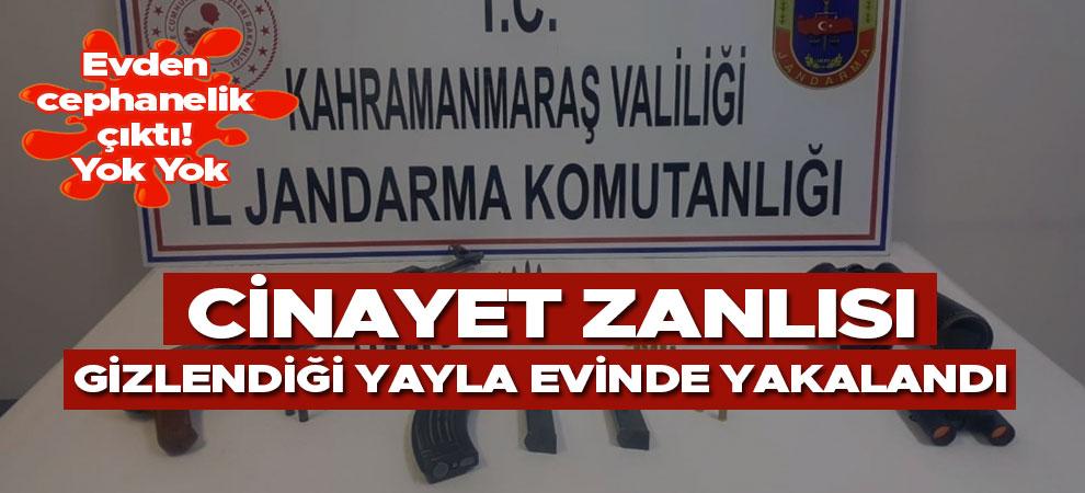 Cinayet zanlısı Kahramanmaraş'ta gizlendiği yayla evinde yakalandı