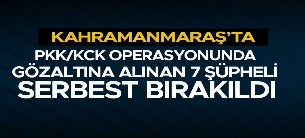 PKK/KCK operasyonunda gözaltına alınan 7 şüpheli serbest bırakıldı