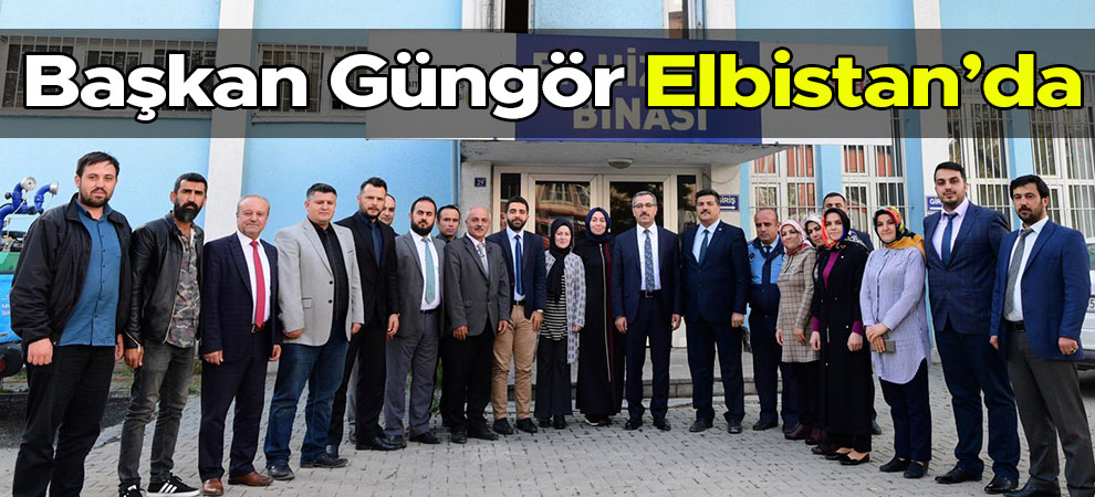 Başkan Güngör Elbistan'da