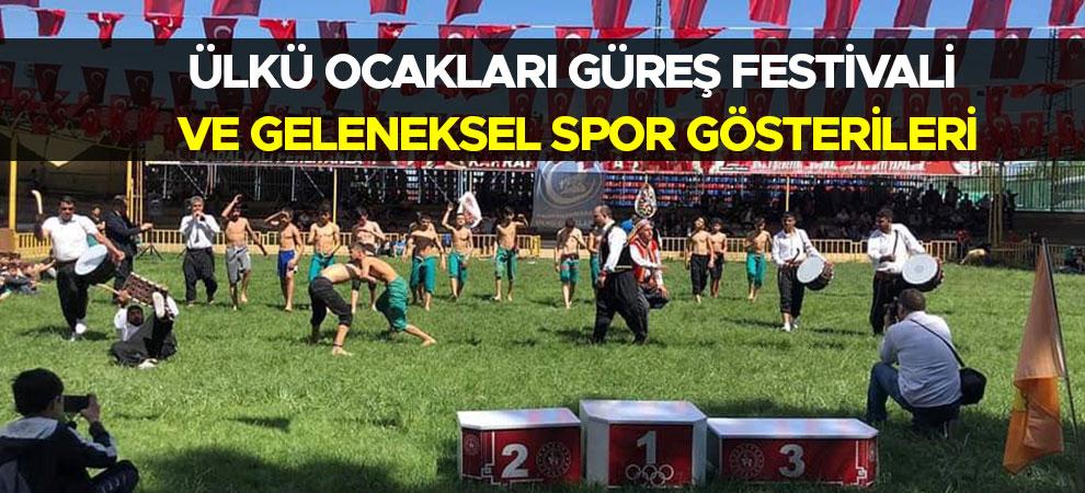 Ülkü Ocakları Güreş Festivali ve Geleneksel Spor Gösterileri