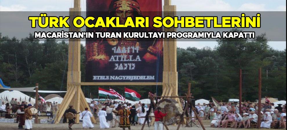 Türk Ocakları Sohbetlerini Macaristan'ın Turan KurultayıProgramıyla Kapattı
