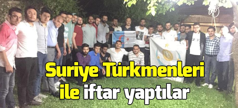 Kahramanmaraş'ta Suriye Türkmenleri ile iftar yaptılar