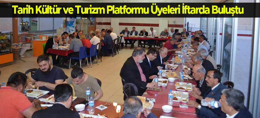 Tarih Kültür ve Turizm Platformu Üyeleri İftarda Buluştu