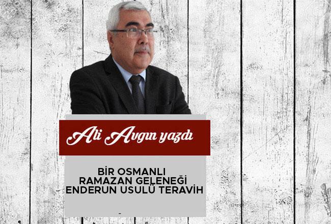 Bir Osmanlı Ramazan Geleneği Enderun Usulü Teravih