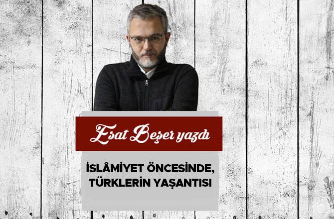 İslâmiyet Öncesinde, Türklerin Yaşantısı