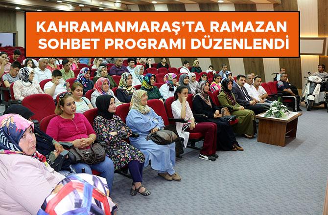 Kahramanmaraş'ta ramazan sohbet programı düzenlendi