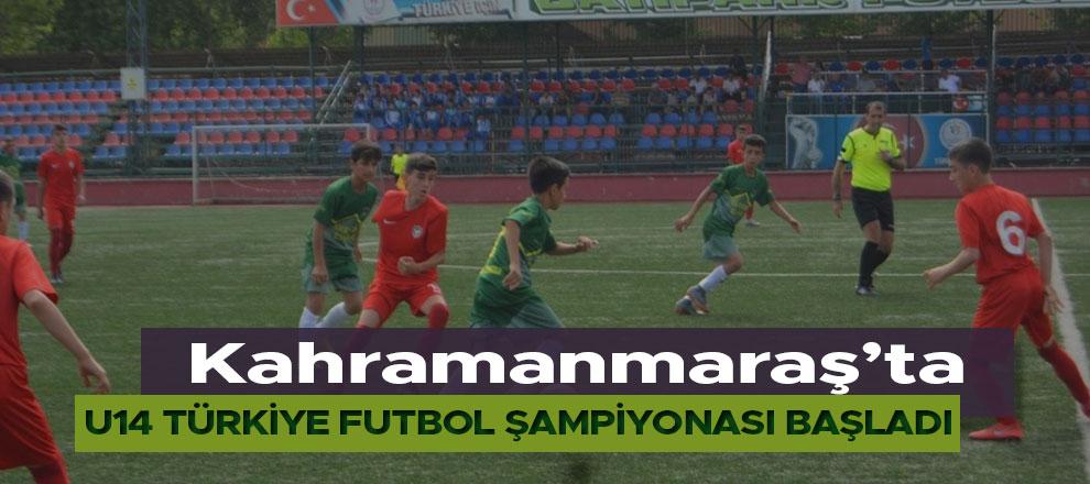 Kahramanmaraş'ta U14 Türkiye Futbol Şampiyonası başladı