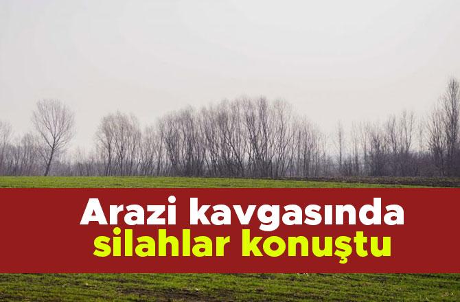 Afşin'de arazi kavgasında silahlar konuştu