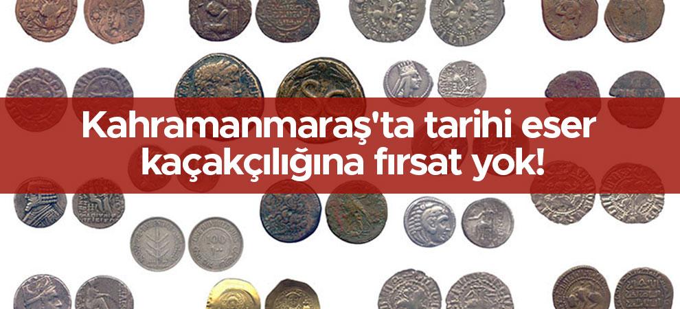 Kahramanmaraş'ta tarihi eser kaçakçılığına fırsat yok!