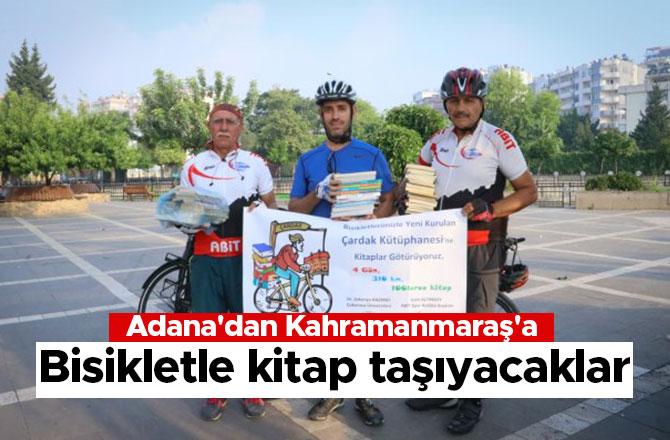 Adana'dan Kahramanmaraş'a bisikletle kitap taşıyacaklar