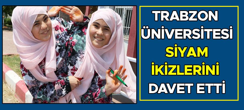 Trabzon Üniversitesi siyam ikizlerini davet etti