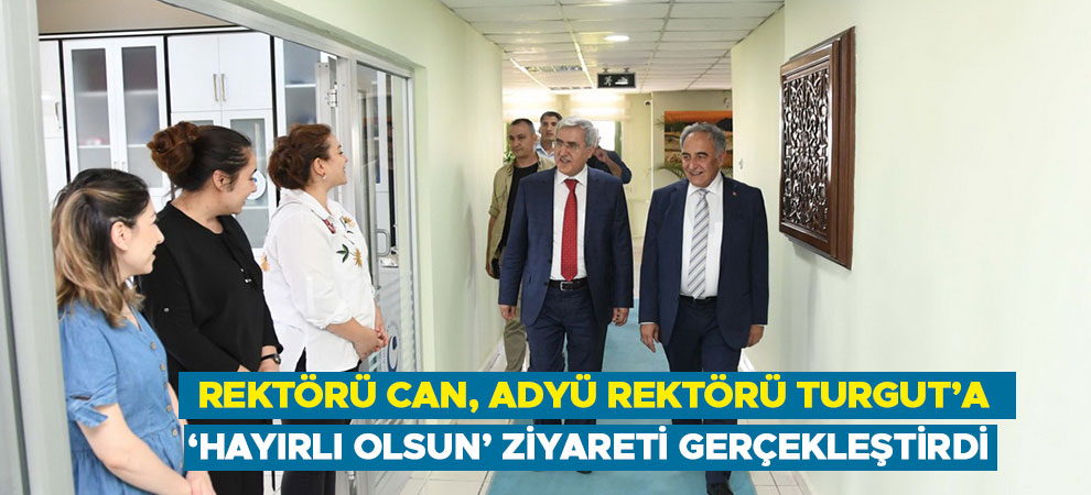Rektörü Can, ADYÜ Rektörü Turgut'a 'Hayırlı Olsun' Ziyareti Gerçekleştirdi