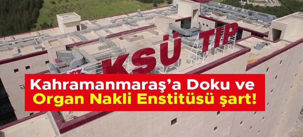 Kahramanmaraş'a Doku ve Organ Nakli Enstitüsü şart!