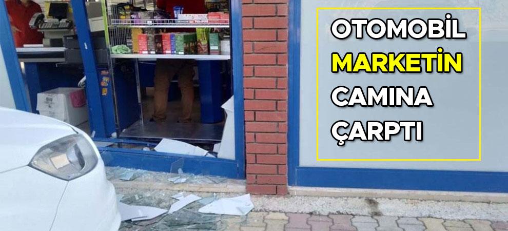 Kahramanmaraş'ta otomobil marketin camına çarptı