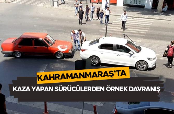 Kahramanmaraş'ta kaza yapan sürücülerden örnek davranış