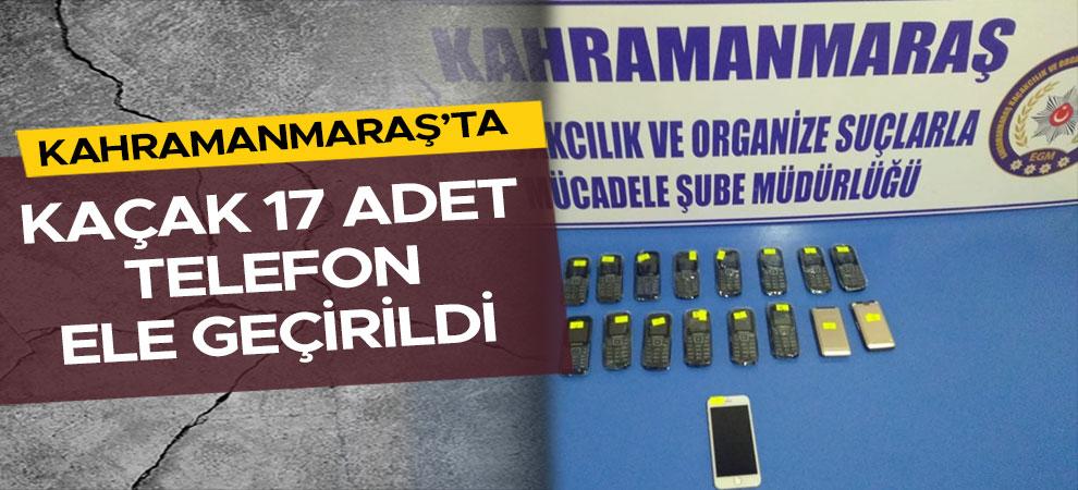 Kahramanmaraş'ta kaçak 17 adet telefon ele geçirildi