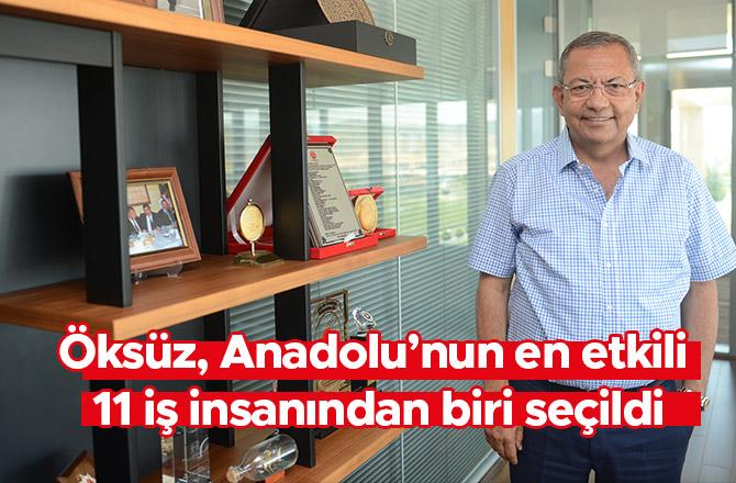 Öksüz, Anadolu'nun en etkili 11 iş insanından biri seçildi