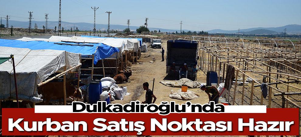 Dulkadiroğlu'nda Kurban Satış Noktası Hazır