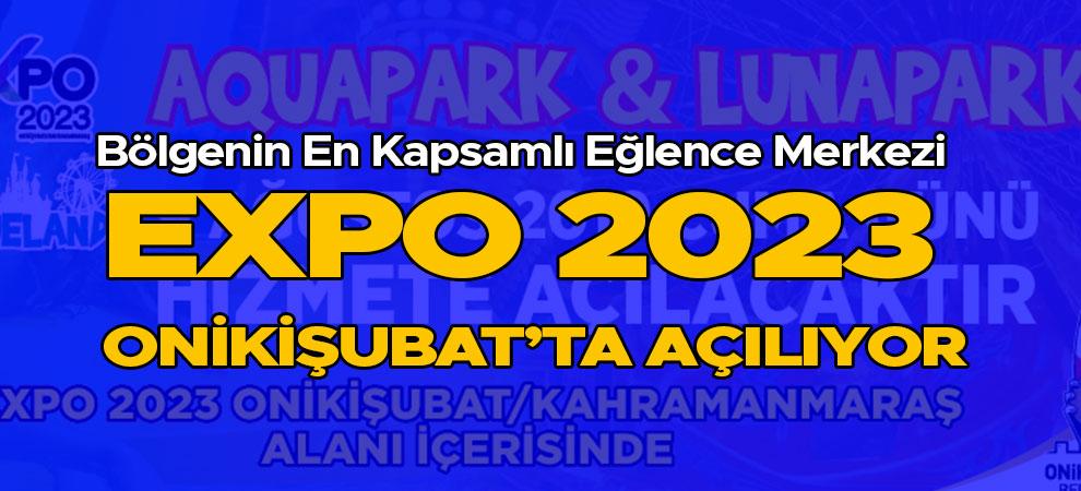 Bölgenin En Kapsamlı Eğlence Merkezi EXPO 2023 Onikişubat'ta Açılıyor