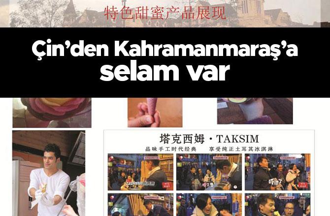 Çin'den Kahramanmaraş'a selam var