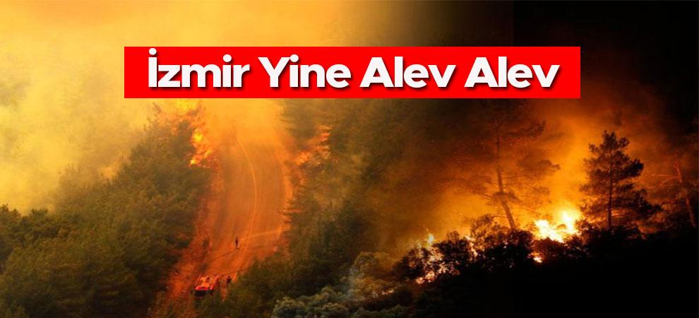 İzmir Yine Alev Alev