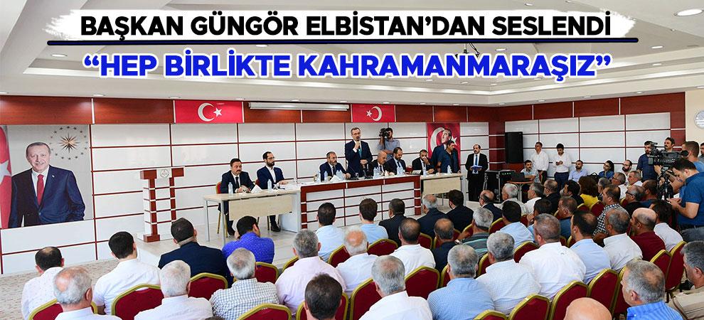 Başkan Güngör Elbistan'dan Seslendi