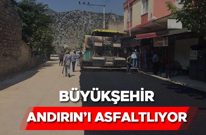 Büyükşehir Andırın'ı Asfaltlıyor