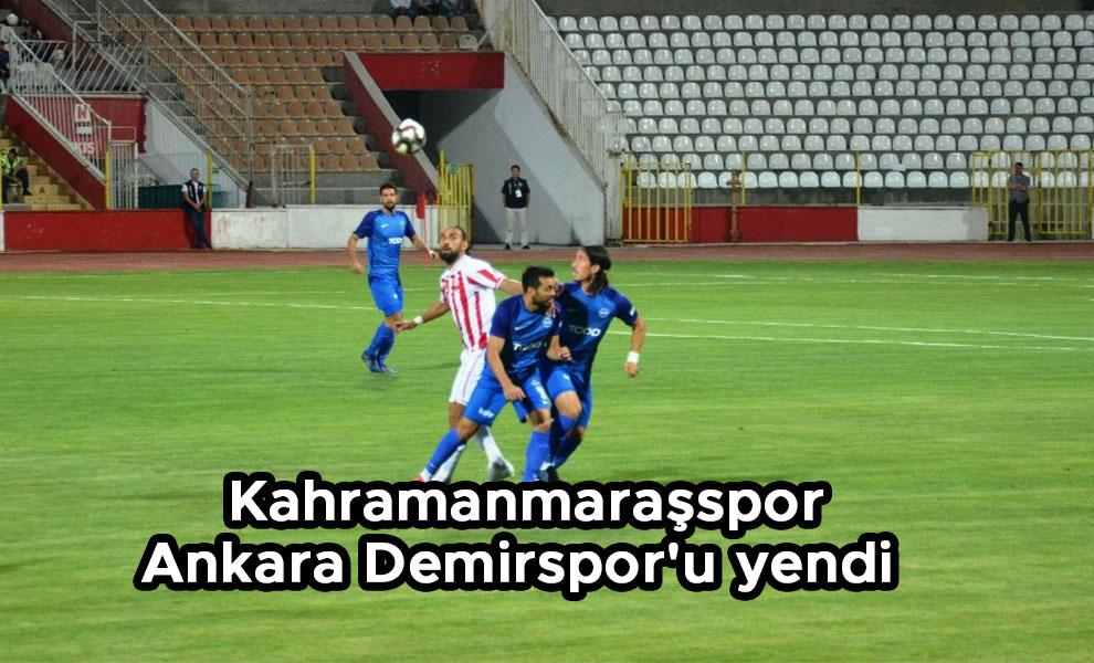 Kahramanmaraşspor, Ankara Demirspor'u yendi