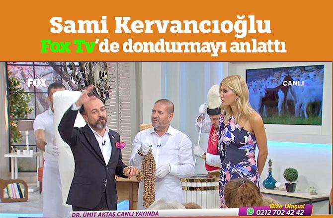 Sami Kervancıoğlu Fox Tv'de dondurmayı anlattı