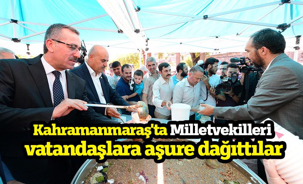 Kahramanmaraş'ta Milletvekilleri aşure dağıttılar