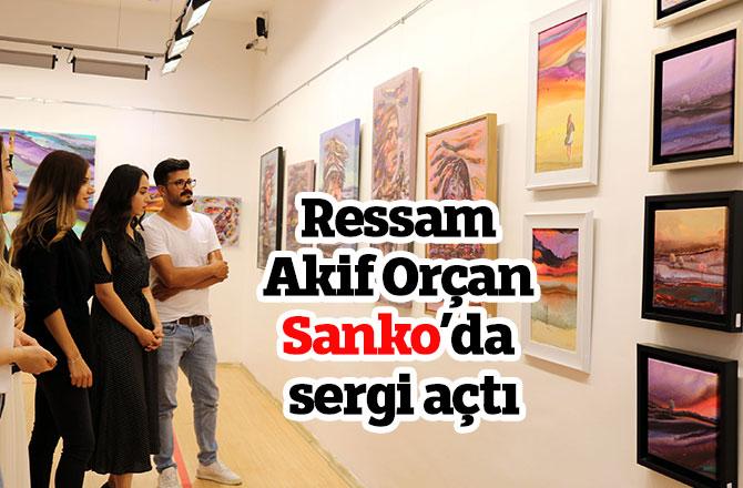 Ressam Akif Orçan Sanko'da sergi açtı