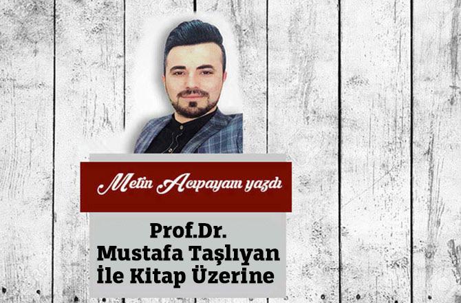Prof.Dr. Mustafa Taşlıyan İle Kitap Üzerine