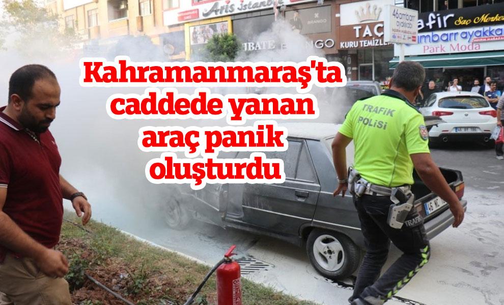 Kahramanmaraş'ta caddede yanan araç panik oluşturdu