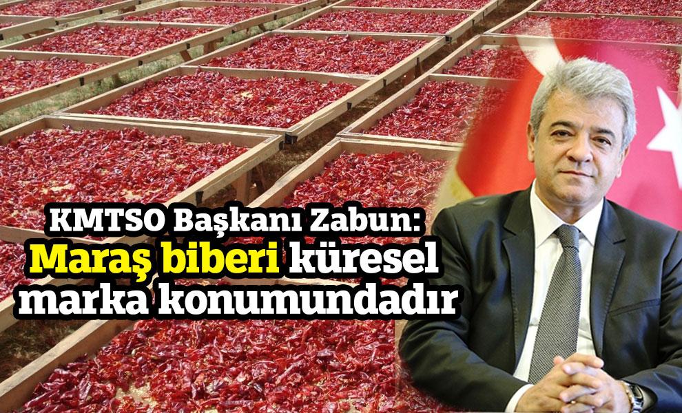 KMTSO Başkanı Zabun: 'Maraş biberi küresel marka konumundadır'