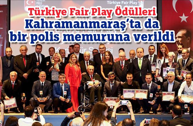 Türkiye Fair Play Ödülleri Kahramanmaraş'ta da bir polis memuruna verildi