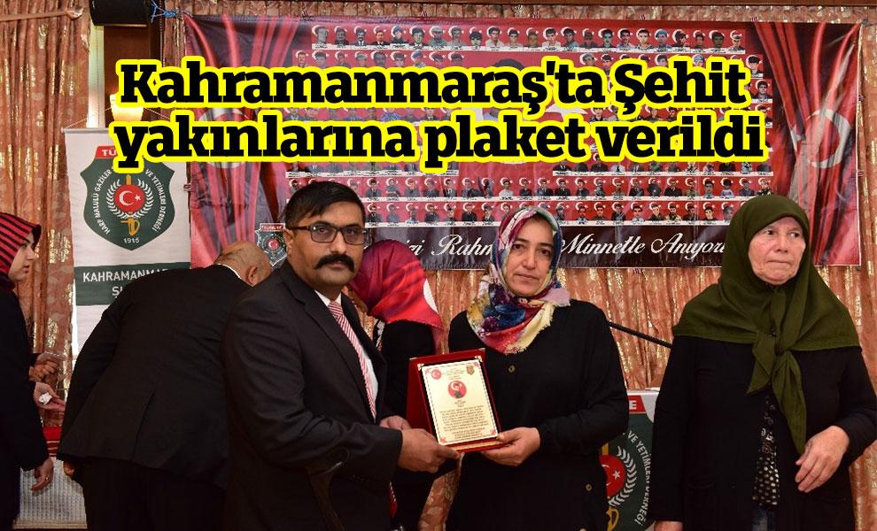 Kahramanmaraş'ta Şehit yakınlarına plaket verildi