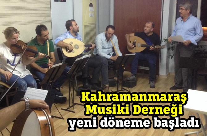 Kahramanmaraş Musiki Derneği yeni döneme başladı